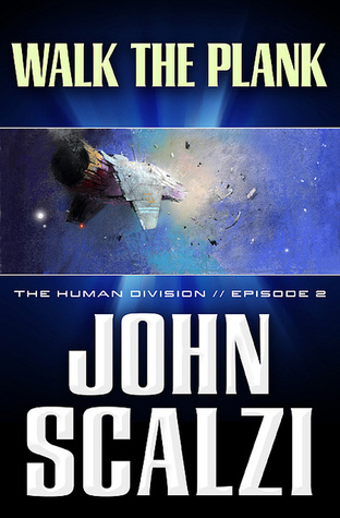 Walk the Plank (The Human Division, #2)