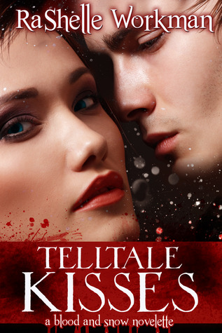 Telltale Kisses (Blood and Snow, #8)