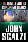 The Gentle Art of Cracking Heads (The Human Division, #12) cover