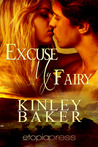 Excuse My Fairy by Kinley Baker