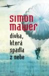 Dívka, která spadla z nebe by Simon Mawer