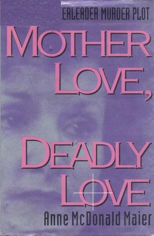 Mother Love, Deadly Love: The Texas Cheerleader Murder Plot