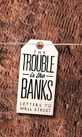 the-trouble-is-the-banks-letters-to-wall-street