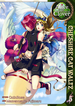 Alice in the Country of Clover: Cheshire Cat Waltz, Vol. 05 (Alice in the Country of Clover: Cheshire Cat Waltz, #5)