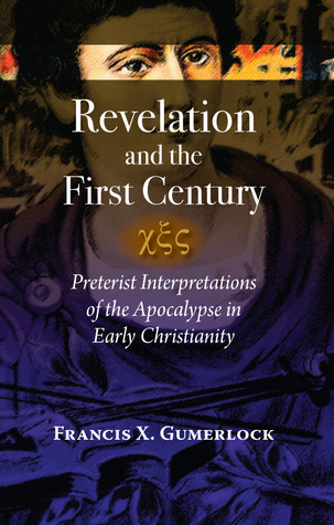 Revelation and the First Century: Preterist Interpretations of the Apocalypse in Early Christianity (ePUB)