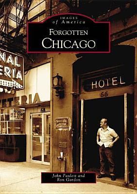 Forgotten Chicago (Images of America: Illinois)