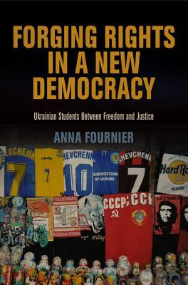 Forging Rights in a New Democracy: Ukrainian Students Between Freedom and Justice