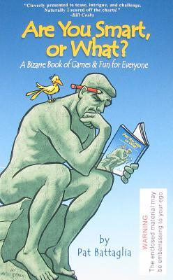 Are You Smart, or What?: A Bizarre Book of Games & Fun for Everyone 978-0970825308 FB2 PDF