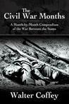 The Civil War Months by Walter Coffey