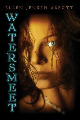 Watersmeet by Ellen Jensen Abbott