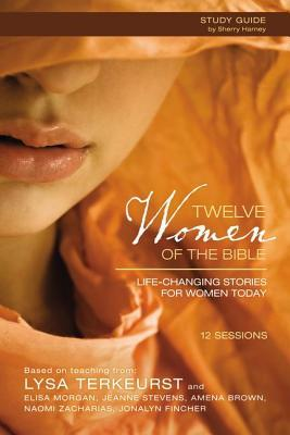 twelve-women-of-the-bible-study-guide-life-changing-stories-for-women-today