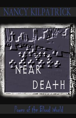 Near Death (Power of the Blood, #2)