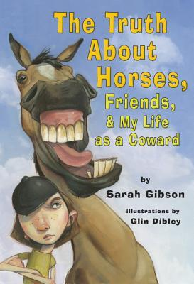 The Truth About Horses, Friends, & My Life as a Coward