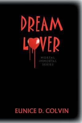 Dream Lover: Mortal Immortal Series