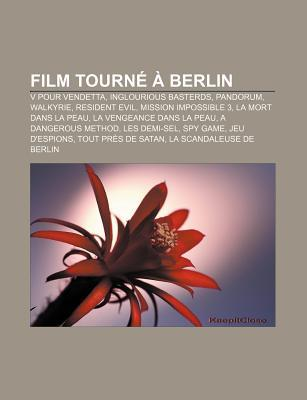 Film Tourne a Berlin: V Pour Vendetta, Inglourious Basterds, Pandorum, Walkyrie, Resident Evil, Mission Impossible 3, La Mort Dans La Peau
