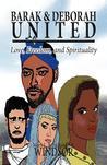 Barak & Deborah United: Love, Freedom, and Spirituality