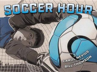 Soccer Hour by Carol Nevius