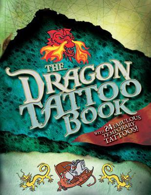 The Dragon Tattoo Book: With 24 Fabulous Temporary Tattoos!