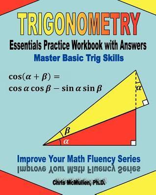 Trigonometry Essentials Practice Workbook with Answers: Master Basic ...