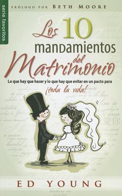 Los 10 Mandamientos del Matrimonio = The 10 Commandments of Marriage por Ed  Young