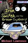 The Iron, the Switch and the Broom Cupboard (Jiggy McCue #9)