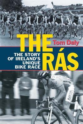 The Ras: The Story of Ireland's Unique Bike Race