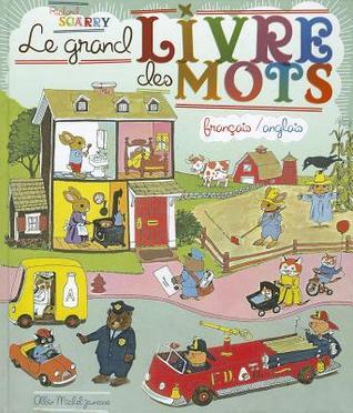 Le Grand Livre de Mots : Francais / Anglais French/ English por Richard Scarry