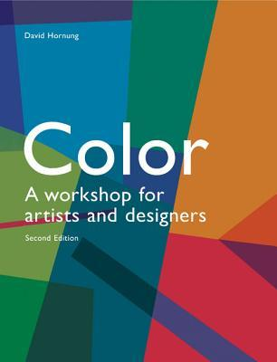 Color, 2nd edition: A Workshop for Artists and Designers