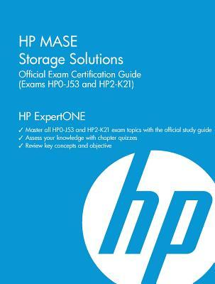 HP Mase Storage Solutions Official Exam Certification Guide (Exams Hp0-J53 and Hp2-K21)