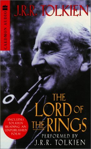 The Lord of the Rings Performed by J.R.R. Tolkien (The Lord of the Rings, #1-3)