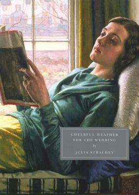 Cheerful Weather for the Wedding by Julia Strachey