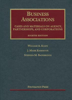 Business Associations: Agency, Partnerships, and Corporations: Cases and Materials