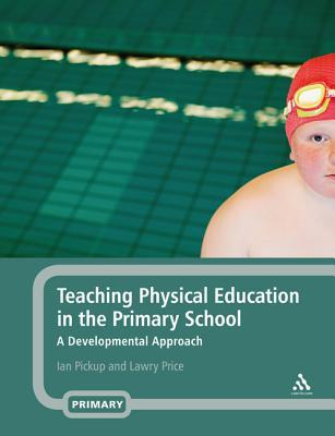 Teaching Physical Education in the Primary School: A Developmental Approach