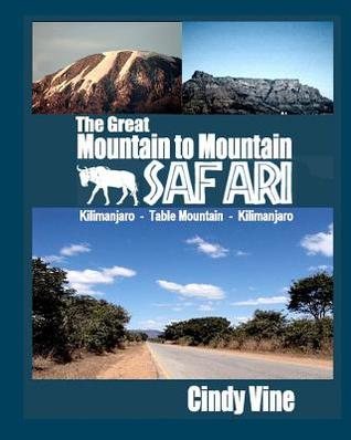 The Great Mountain to Mountain Safari by Cindy Vine