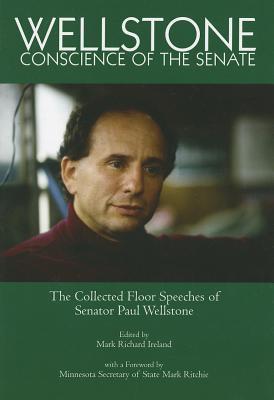 Wellstone, Conscience of the Senate by Mark Ireland