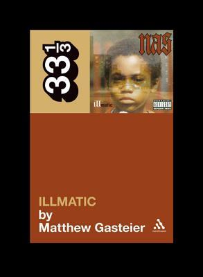 Illmatic by Matthew Gasteier