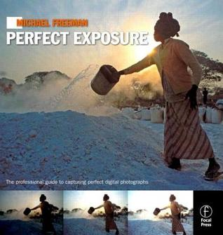 Michael Freeman's Perfect Exposure by Michael   Freeman