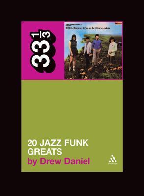 20 Jazz Funk Greats by Drew Daniel