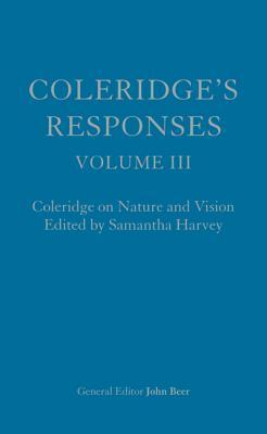 Coleridge's Responses: Selected Writings on Literary Criticism, the Bible and Nature
