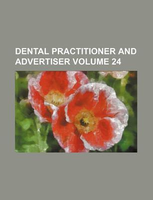 Dental Practitioner and Advertiser Volume 24