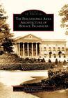 The Philadelphia Area Architecture of Horace Trumbauer by Rachel Hildebrandt