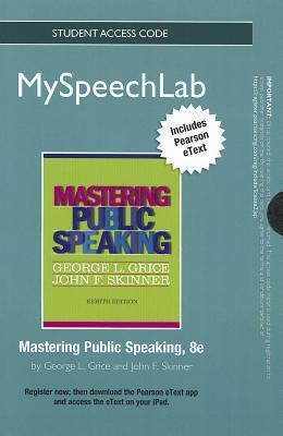 New Myspeechlab with Pearson Etext -- Standalone Access Card -- For Mastering Public Speaking