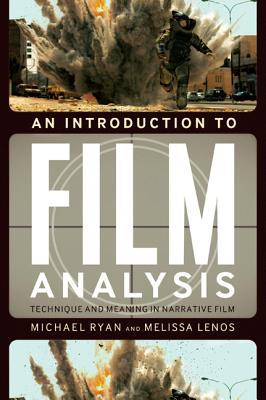An introduction to film analysis: technique and meaning in narrative film by Michael Ryan