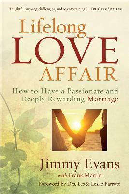 lifelong-love-affair-how-to-have-a-passionate-and-deeply-rewarding-marriage