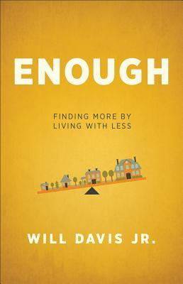 Enough by Will Davis Jr.