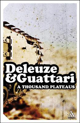 Thousand Plateaus by Gilles Deleuze