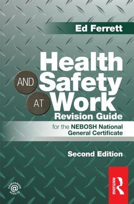 Health And Safety At Work Revision Guide For The Nebosh National