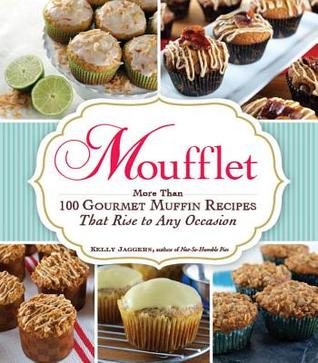moufflet-more-than-100-gourmet-muffin-recipes-that-rise-to-any-occasion