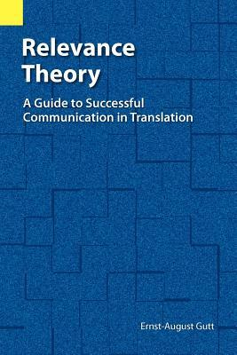 Relevance Theory: A Guide to Successful Communication in Translation