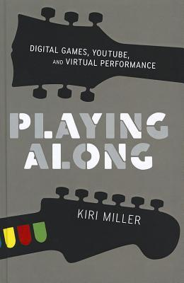 Playing Along: Music, Video Games, and Networked Amateurs